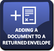 Adding an additional document to a returned envelope