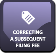 Correcting a Subsequent Filing Fee