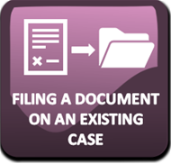 Filing a Document on an Existing Case