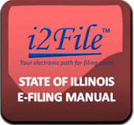 i2File E-Filing manual by the state of illinois